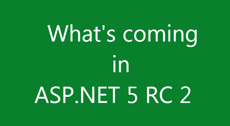 What's coming in ASP.net 5 rc 2