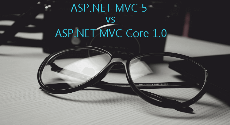 Difference between ASPNET MVC 5 and ASPNET MVC Core 1