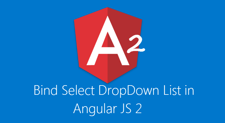 Bind Select DropDown List in Angular JS 2