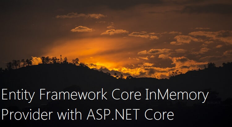 Entity Framework Core InMemory provider with ASP.NET Core