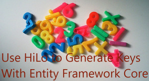 Use HiLo to generate keys with Entity Framework Core