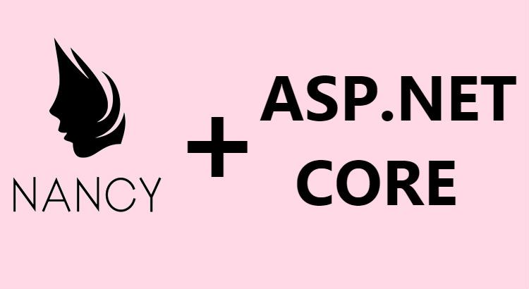 use-nancyfx-in-aspnet-core