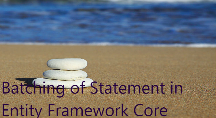 Batching of Statement in Entity Framework Core