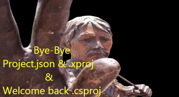 Bye-Bye Project.json and .xproj and welcome back .csproj