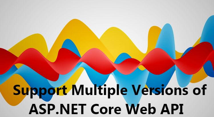 Support multiple versions of ASPNET Core WebAPI