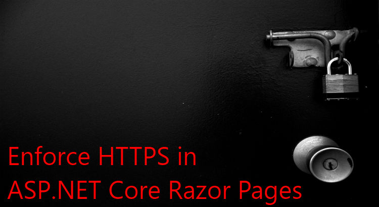 Enforce HTTPS in ASPNET Core Razor Pages